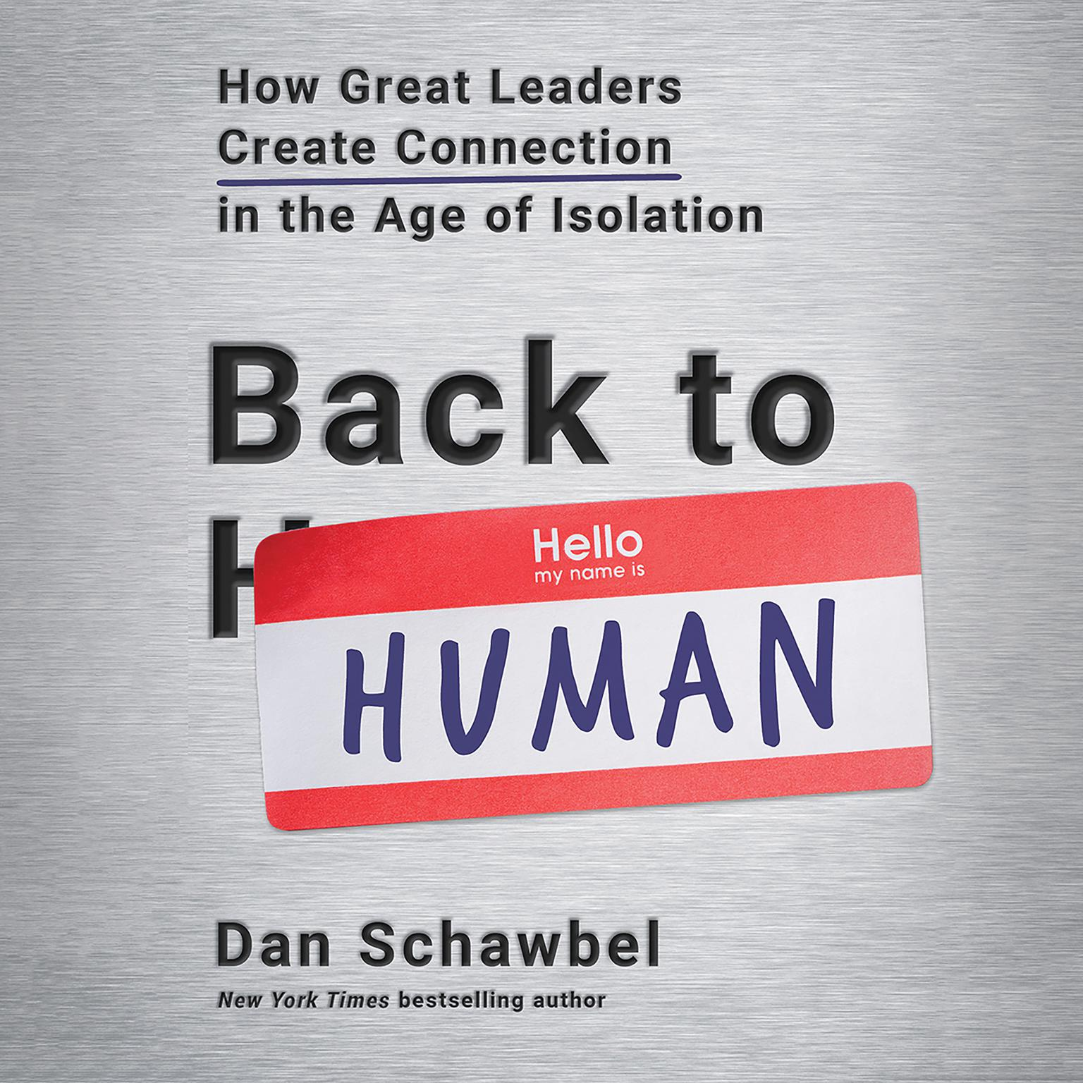 Printable Back to Human: How Great Leaders Create Connection in the Age of Isolation Audiobook Cover Art