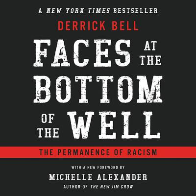Faces at the Bottom of the Well: The Permanence of Racism Audiobook, by Derrick Bell