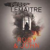 Rosy and John Audiobook, by Pierre Lemaitre