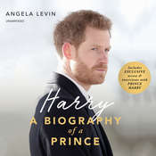 Harry: A Biography of a Prince Audiobook, by Angela Levin