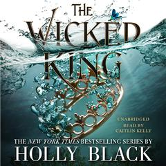 The Wicked King Audiobook, by Holly Black