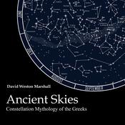 Ancient Skies: Constellation Mythology of the Greeks Audiobook, by David Weston Marshall