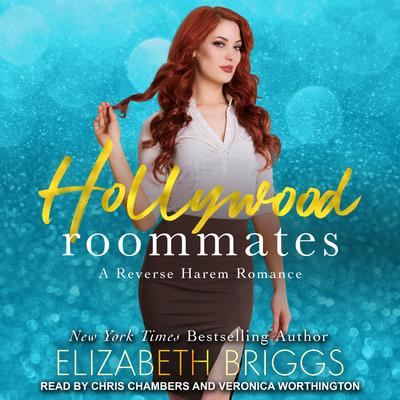 Hollywood Roommates: A Reverse Harem Romance Audiobook, by Elizabeth Briggs