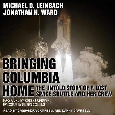 Bringing Columbia Home: The Untold Story of a Lost Space Shuttle and Her Crew Audiobook, by Jonathan H. Ward