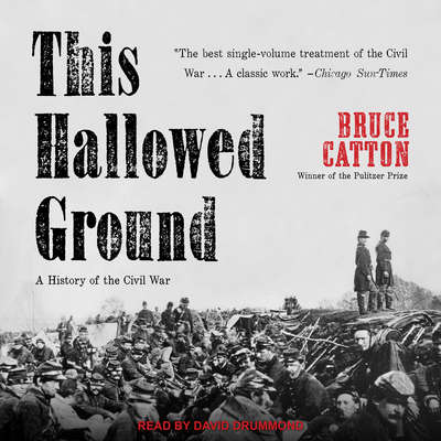 This Hallowed Ground: A History of the Civil War Audiobook, by Bruce Catton