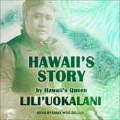 Hawaiis Story by Hawaiis Queen Audiobook, by Lili'uokalani