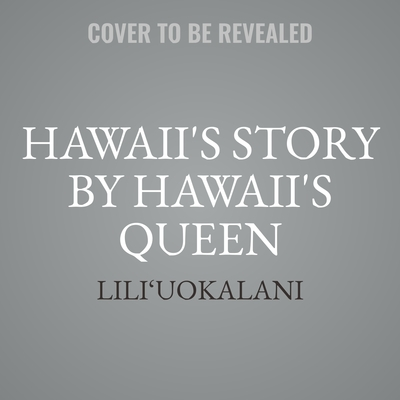 Hawaiis Story by Hawaiis Queen Audiobook, by Lili'uokalani