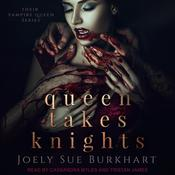 Queen Takes Knights Audiobook, by Joely Sue Burkhart