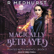 Magically Betrayed: Hunted Witch Agency Book 3 Audiobook, by Rachel Medhurst|