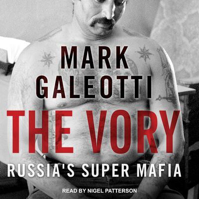 The Vory: Russias Super Mafia Audiobook, by Mark Galeotti