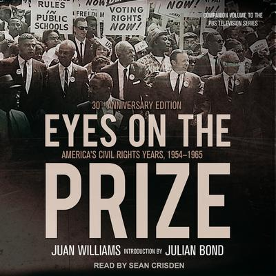 Eyes on the Prize: Americas Civil Rights Years, 1954-1965 Audiobook, by Juan Williams