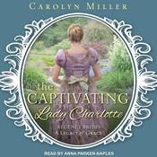 The Captivating Lady Charlotte Audiobook, by Carolyn Miller