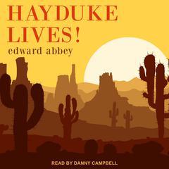 Hayduke Lives! Audiobook, by Edward Abbey