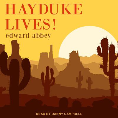 Hayduke Lives! Audiobook, by Edward Abbey