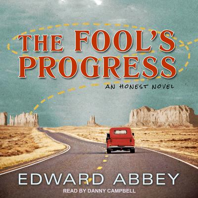 The Fool's Progress: An Honest Novel Audiobook, by Edward Abbey
