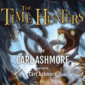 The Time Hunters Audiobook, by Carl Ashmore