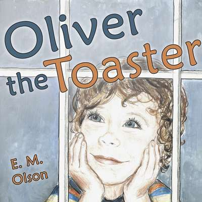 Oliver the Toaster Audiobook, by E. M. Olson