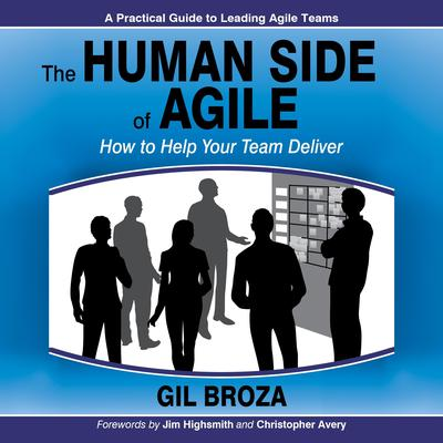 The Human Side of Agile: How to Help Your Team Deliver Audiobook, by Gil Broza
