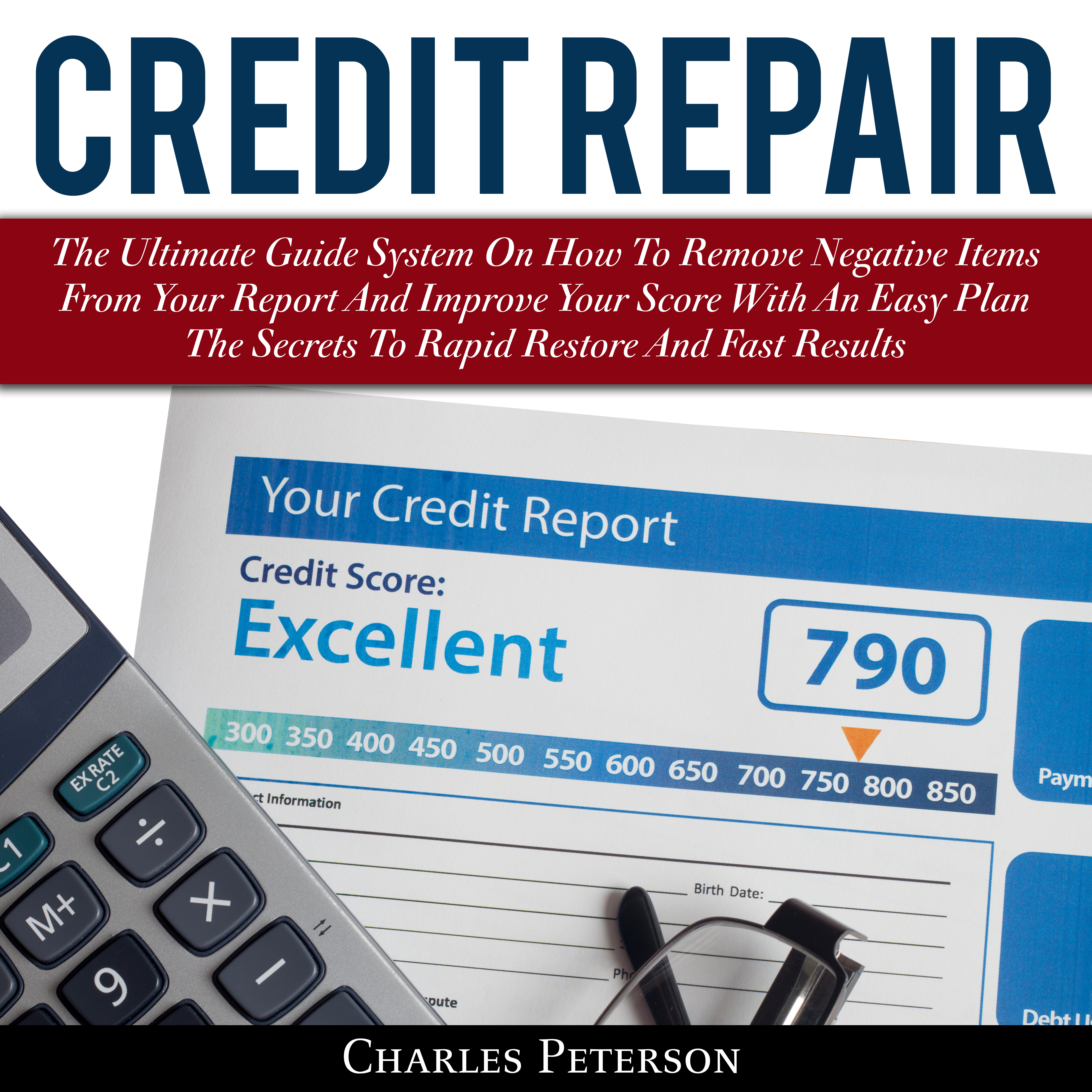 Printable Credit Repair: The Ultimate Guide System on How to Remove Negative Items from Your Report and Improve Your Score With An Easy Plan Audiobook Cover Art