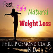 Fast Safe Natural Weight Loss Audiobook, by Phillip Osmond Clark