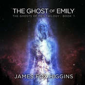The Ghost of Emily Audiobook, by James Fox Higgins|