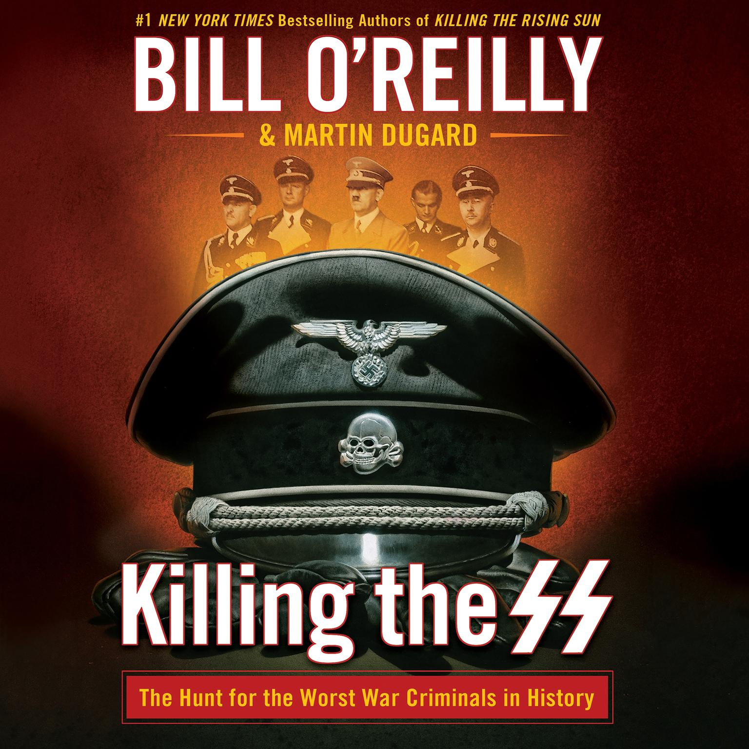 Printable Killing the SS: The Hunt for the Worst War Criminals in History Audiobook Cover Art