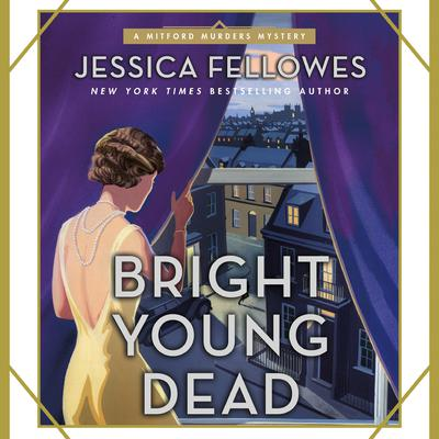 Bright Young Dead: A Mitford Murders Mystery Audiobook, by Jessica Fellowes
