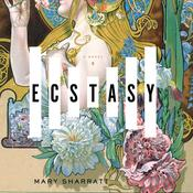 Ecstasy: A Novel Audiobook, by Mary Sharratt
