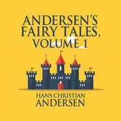 Andersens Fairy Tales, Volume 1 Audiobook, by Hans Christian Andersen