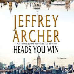 Heads You Win: A Novel Audiobook, by Jeffrey Archer