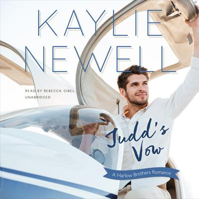 Judd's Vow: A Harlow Brothers Romance Audiobook, by Kaylie Newell