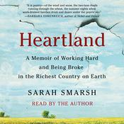 Heartland: A Memoir of Working Hard and Being Broke in the Richest Country on Earth Audiobook, by Sarah Smarsh|