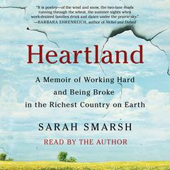 Heartland: A Memoir of Working Hard and Being Broke in the Richest Country on Earth Audiobook, by Sarah Smarsh