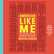 American Like Me: Reflections on Life between Cultures Audiobook, by Author Info Added Soon