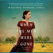When the Men Were Gone: A Novel Audiobook, by Marjorie Herrera Lewis