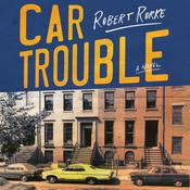 Car Trouble: A Novel Audiobook, by Robert Rorke|