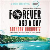 Forever and a Day: A James Bond Novel Audiobook, by Anthony Horowitz
