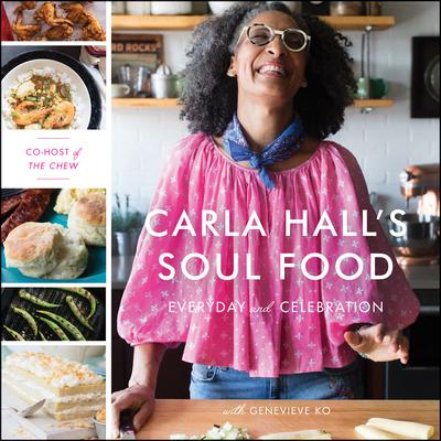 Carla Halls Soul Food: Everyday and Celebration Audiobook, by Carla Hall