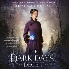 The Dark Days of Deceit Audiobook, by Alison Goodman