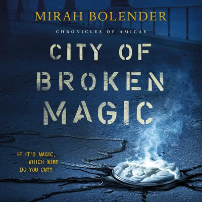 City of Broken Magic Audiobook, by Mirah Bolender