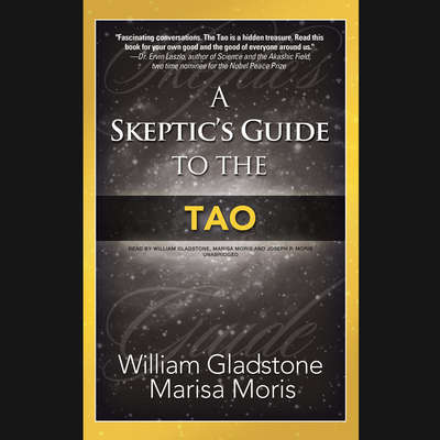 A Skeptic's Guide to the Tao Audiobook, by William Gladstone