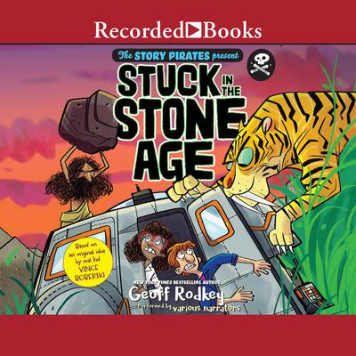 Stuck in the Stone Age Audiobook, by Geoff Rodkey