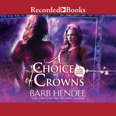 A Choice of Crowns Audiobook, by Barb Hendee