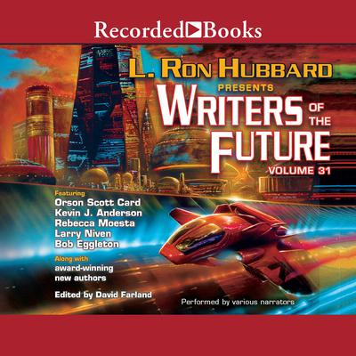 Writers of the Future Volume 31 Audiobook, by Larry Niven