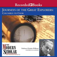 Journeys of the Great Explorers: Columbus To Cook Audiobook, by Glyndwr Williams