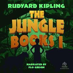 The Jungle Books I Audiobook, by Rudyard Kipling