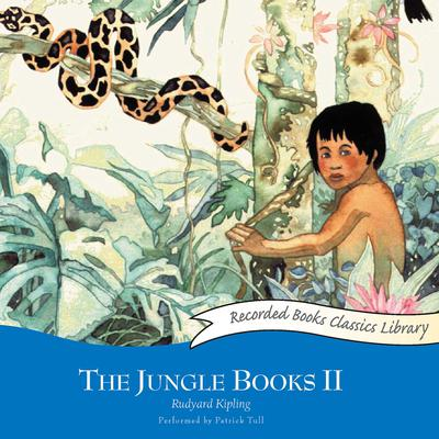 The Jungle Books II Audiobook, by Rudyard Kipling