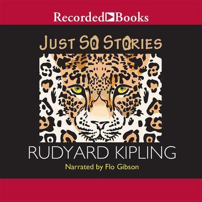 Just So Stories Audiobook, by Rudyard Kipling