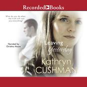 Leaving Yesterday Audiobook, by Kathryn Cushman