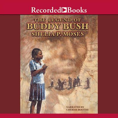 The Legend of Buddy Bush Audiobook, by Shelia P. Moses